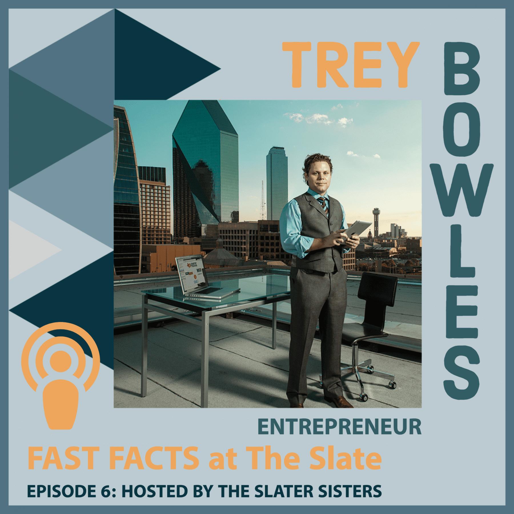 Episode 6: Trey Bowles