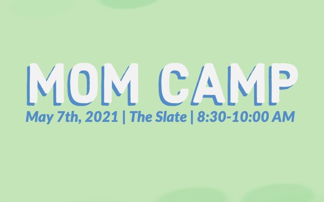 Mom Camp 2021